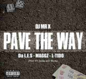 DJ Mr X - Pave The Way Ft. Da L.E.S, Maggz & L-Tido